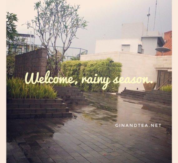 Welcome, Rainy Season!