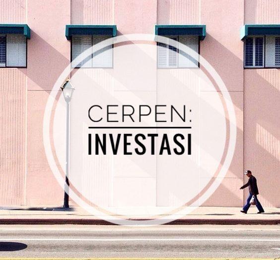 Cerpen : Investasi