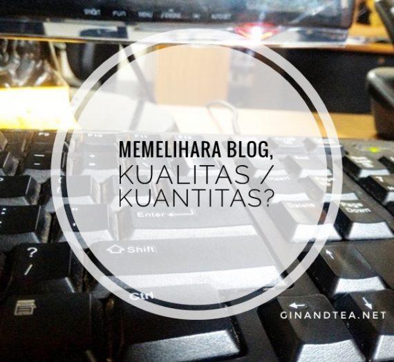 Memelihara Blog, Kualitas atau Kuantitas?