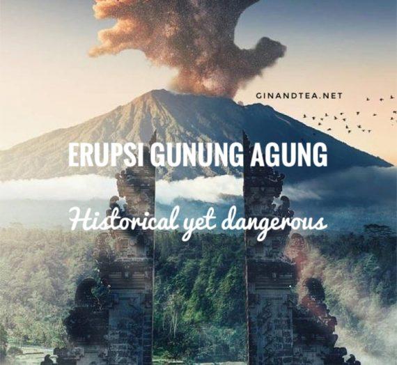 Erupsi Gunung Agung, Historical yet Dangerous…